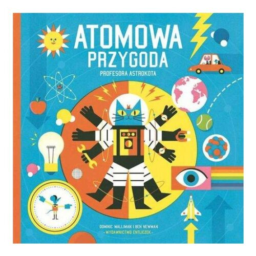 Atomowa przygoda profesora Astrokota. Entliczek