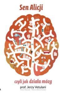 sen alicji, jak działa mózg, vetulani